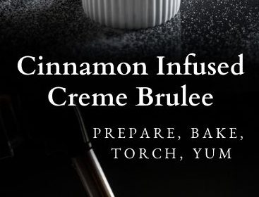A cinnamon infused creme brulee post presented in the form of a pin for Pinterest.