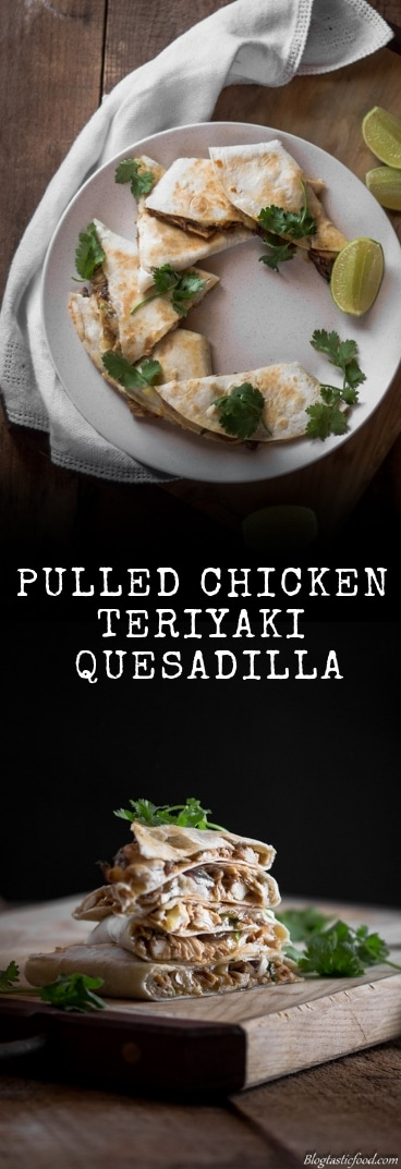 A pulled teriyaki chicken quesadilla recipe presented in the form of a pin for Pinterest.