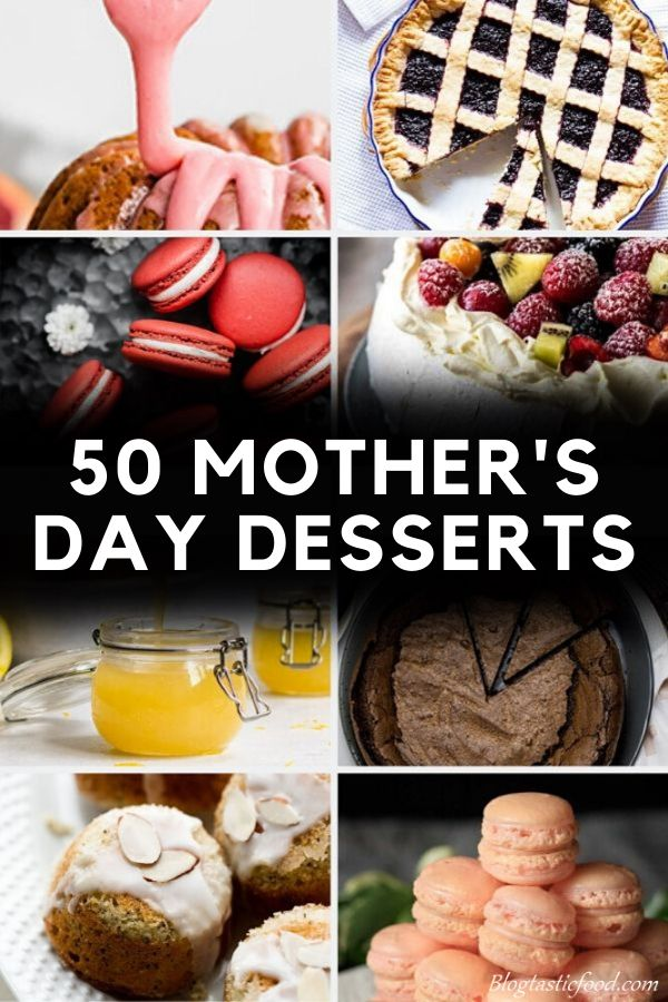 a front cover pin for a post presenting 50 mothers day dessert recipes.